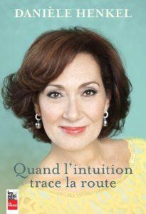 Quand l'Intuition Trace la Route - Daniele Henkel